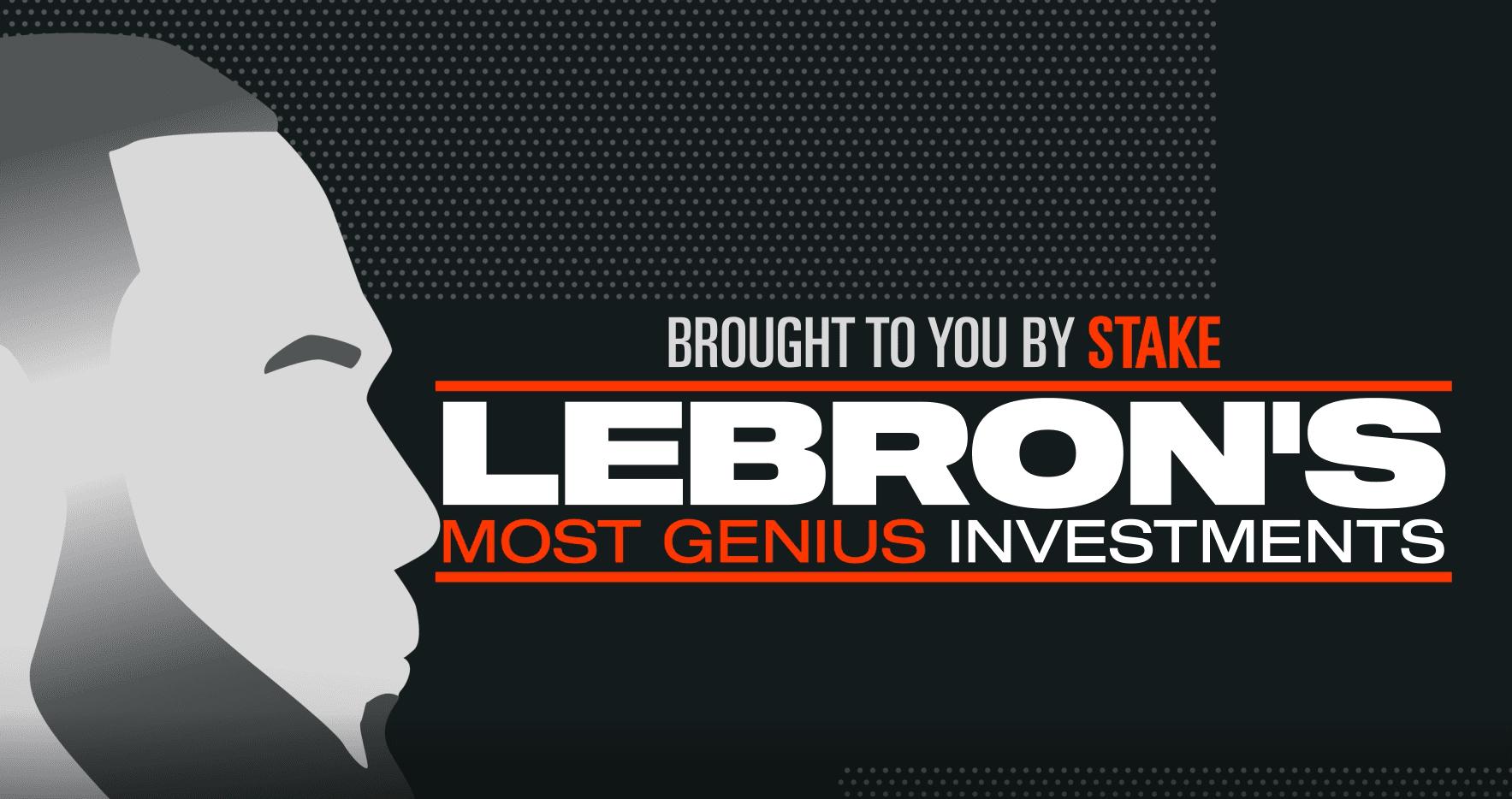 LeBron James' Most Genius Investments
